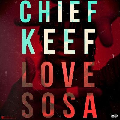 Love Sosa Chief Keef | VirDiKo