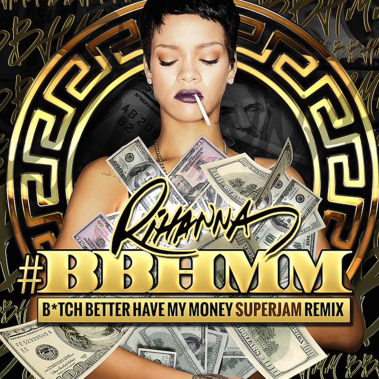 Rihanna-Bitch Betta Have My Money (SUPERJAM REMIX):: VirDiKO MoBiLe