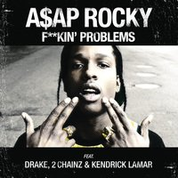 #18 ASAP Rocky ft. Drake, 2 Chainz & Kendrick Lamar
