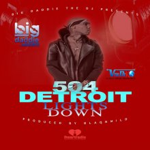 #2 big daddie THE DJ feat. 504Detroit