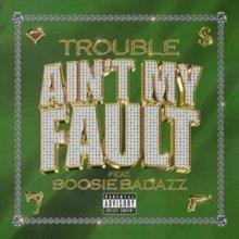 #4 Trouble ft. Boosie Badazz