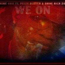 #14 King Obie ft Peezy Blasco & Shine Rich Zoe