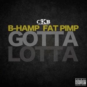 Gotta LottaB-Hamp & Fat Pimp  VirDiKO