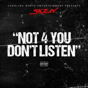 """NOT 4 YOU DON'T LISTEN"" Cover"