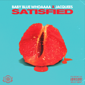 Single - Satisfied ft Jacquees Cover