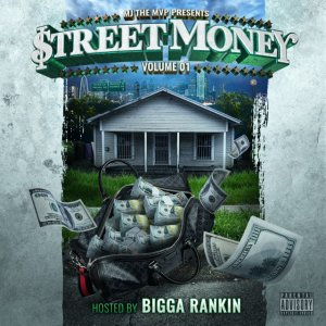 Street Money Volume 1 hosted by Bigga Rankin Cover
