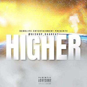 Single - Bishop DaGreat - Higher Cover